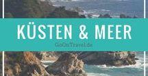 Küsten und Meer / Die schönsten Küsten dieser Welt mit einem Touch von Meer!