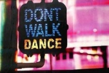 Dance, like no ones watching / Because I am a dancer, and I dance all the time :)