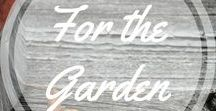For the Garden / Ideas and tips for gardeners http://www.aroundthefirepit.com