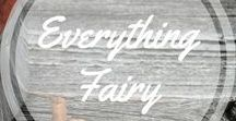 Everything Fairy / Everything fairy http://www.aroundthefirepit.com