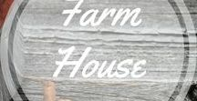 Farm House / Farm house decor and DIY