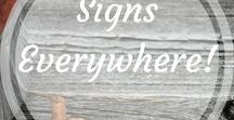 Signs Everywhere! / Vintage signs, DIY signs, any kind of signs!