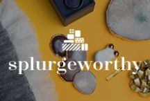 Splurgeworthy / Gifts / Splurgeworthy gifts for all your special friends.