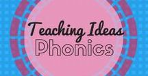 Phonics / A collection of lessons, ideas and strategies for teaching phonics to children.