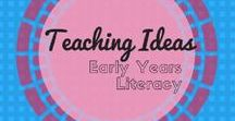 Early years Literacy Ideas / Teaching ideas and resources about literacy for educators in K-2.