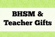 BHSM and Teacher gifts