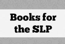 Books for the SLP / Books the SLP in you will love!