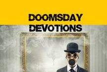 Doomsday Devotions / Whether the end is near or here, Doomsday Devotions offers inspiring stories and devotions, a thorough emergency checklist, practical tips and Bible Scriptures for TEOTWAWKI http://tinyurl.com/n9lkeyq Just .99 cents on Amazon. Print book for your bug-out-bag just $2.99.