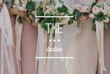 the ladies. / by Borrowed & Blue Occasions