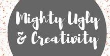 Mighty Ugly & Creativity / Slaying creative demons, having more fun making stuff.