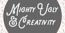 Mighty Ugly & Creativity / Slaying creative demons, having more fun making stuff.