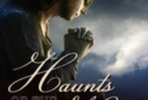 Spirits Book One: Haunts of the Heart / First of the Spirit Trilogy. Even in death, the heart finds a way. / by Barbara Scott