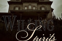 Willing Spirits, Spirits Book 2 / Sequel to Haunts of the Heart coming October 11, 2012 / by Barbara Scott