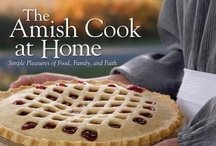 Amish Cooking / by Kathy Sheffer