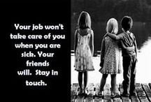 FRIENDS / There's nothing like a friend....