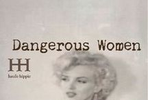 Dangerous Women / by Haute Hippie