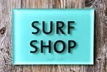 Surf Shop / Surf Gear / by Carin Vaughn