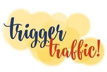 Trigger Terrific Traffic / You didn't build that site or craft that creative content to sit solo, did you. Trigger more traffic with these tips and ideas!