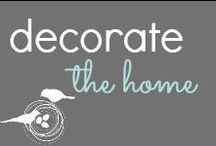 Decorate The Home / by Jennifer | Pure & Simple