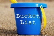 Bucket list / by Tracey Hagwood