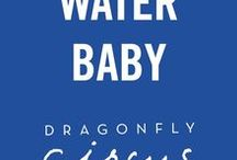DRAGONFLY CIRCUS - Water Baby / Water, Active, Sunshine, Blue, Mango, Yoga, Fun, Beach, Swell, Outdoors.