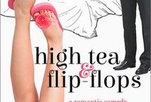 High Tea & Flip-Flops -- A Novel / She's mellow So-Cal. He's high-tea London. What could they possibly have in common?