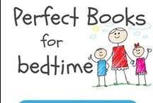 { Perfect Bedtime Books for Children } / Ideal books to read to children at bedtime.