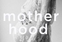 motherhood / Whom without, the world would not survive.