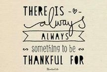 Gratitude / Being grateful for life's gifts