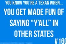 Texas<3 / IN CASE YOU ARE SOME PEASANT FROM ANOTHER STATE/ COUNTRY AND ARE A COMPLETE IDIOT THIS IS ABOUT THE BEST STATE IN THE WORLD AKA TEXAS / by Andrea Bresee