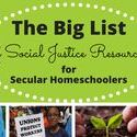 Social Justice Education for Secular Homeschool / Links that will help you incorporate social justice education into your homeschool curriculum and learning.