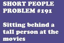 Short People Problem / by Deni Rosenberry