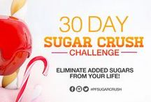 Sugar Crush Challenge / This is a 30 day Sugar Crush challenge to be able to help you eliminate added sugars and change the way you feel and live!