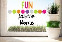 Fun For the Home / by Elizabeth Supan