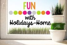 Fun with Holidays-Home / by Elizabeth Supan