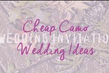Camo Wedding / Cheap camo wedding ideas / by Cheap Wedding