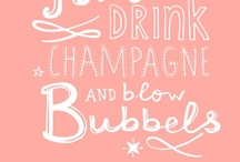 ChampagneMakesMyNoseTickle / by Kimberli Smith