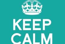 Keep Calm! / by Tina Fichtel