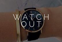 ||watch out|| / watches. / by Styled  by K A S E Y