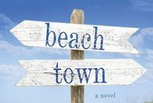 BEACH TOWN / All the ingredients for a perfect day at the beach! / by New York Times Best-selling Author Mary Kay Andrews