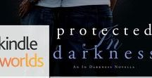 NOVELLA: PROTECTED IN DARKNESS / Protected in Darkness is a sequel to Cut in Darkness, book 2 of the In Darkness series. This is a special release novella, and a part of Susan Stoker's kindle world. romantic suspense, military suspense, kindle unlimited, ku, romantic thriller, Heather Sunseri, In Darkness series