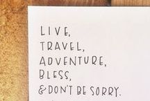 wise words / {inspirational quotes, food for dreaming, travel truths}