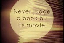 Book/Movie Quotes / Sayings about books and movies. Quotes from favorite ones.