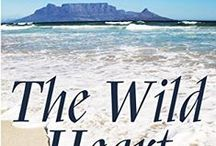 'The Wild Heart' - Historical Romance / 'The Wild Heart' by Gina Rossi.  Historical romance set in the Cape of Good Hope.