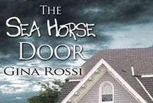 'The Seahorse Door' by Gina Rossi / Romance, suspicion, superstition - and the beauty of Maine. Part of the Lobster Cove series, and coming very soon from The Wild Rose Press in ebook and paperback formats. / by Gina Rossi -  Writer