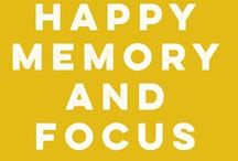 Happy Memory and Focus / Learn ways to increase your focus and strengthen your memory!
