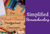 Simplified Homeschooling / Homeschooling is a lifestyle and a vocation. It doesn't have to be complicated, but organization does help. You can learn to homeschool simply and cheerfully. / by Mystie Winckler