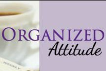 Organized Attitude / Organization starts with your attitude, your mindset. Your self-talk matters immensely. When you declutter, don't start with your closets, start with your head. / by Mystie Winckler