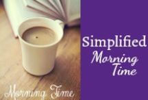Simplified Morning Time / A morning time, circle time, together time, Bible time, or morning basket time is the secret ingredient to a happy, thriving, connected homeschool day. / by Mystie Winckler