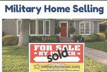 Military Home Selling / Tips for military homeowners for when it comes time to sell.